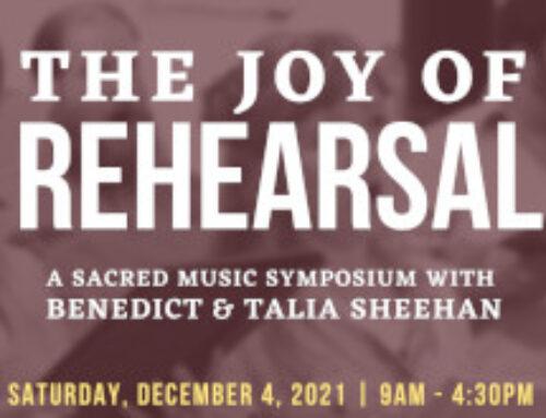 Dec 4th – The Joy of Rehearsal: A Sacred Music Symposium